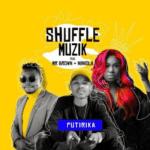 Shuffle Muzik – Putirika FT. Mr Brown & Niniola