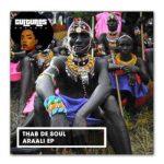 Thab De Soul – Araali EP