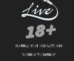 uBandile ft Absolute Lux Monday to Sunday Mp3 Download