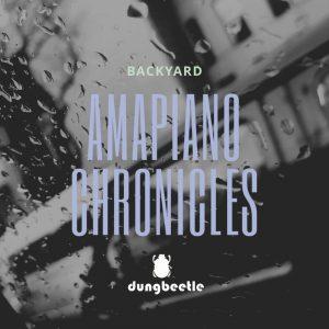 Backyard Amapiano Chronicles EP Download