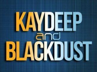BlackDust For KayDeep Mp3 Download