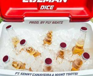 Dice, Kenny Canaveira, Mano Tsotsi COLMAN Mp3 Download