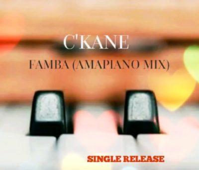 DOWNLOAD C'kane Famba (Amapiano Mix) Mp3