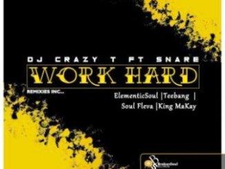 DJ Crazy T feat. Snare Work Hard (Incl. Remixes) Zip Download