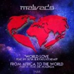 DJ Malvado – From Africa To The World (Pt 2) ft. Dr Malinga