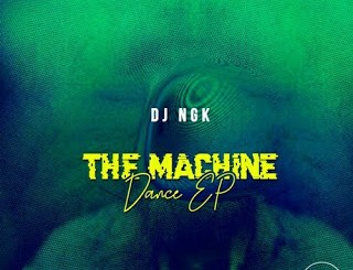Download DJ NGK The Machine Dance EP