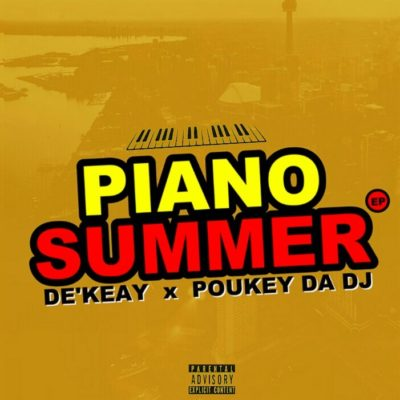 De'KeaY & Poukey Da DJ Piano Summer EP Mp3 Zip Download