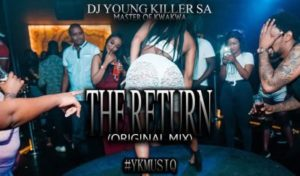 Dj young killer SA The Return (Islolo) Mp3 Download