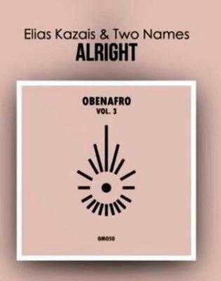 Elias Kazais & Two Names Alright Mp3 Download