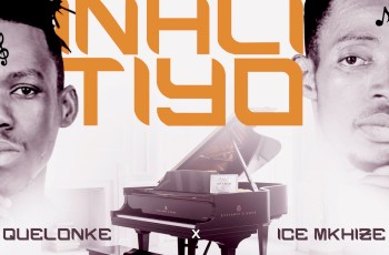 ICE Mkhize & Quelonke Inhlitiyo Mp3 Download