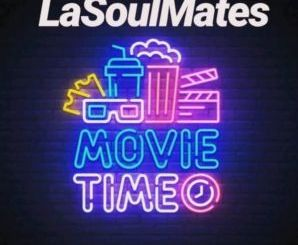 LaSoulMates Movie Time (Gqom Mix) Mp3 Download