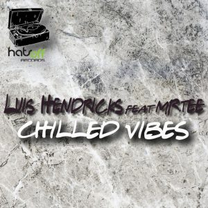 Luis Hendricks , Mr.Tee Chilled Vibes Mp3 Download
