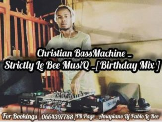 Pablo Le Bee Strictly Le Bee MusiQ (Birthday Mix) Mp3 Download