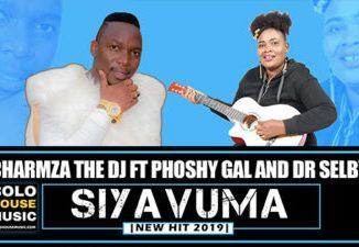 Charmza The Dj Siyavuma ft Phoshy Gal and Dr Selby Mp3 Download