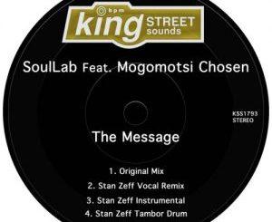 DOWNLOAD SoulLab The Message (Stan Zeff Vocal Remix) Ft. Mogomotsi Chosen Mp3