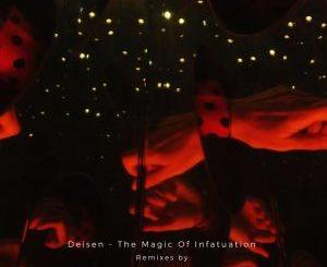 Deisen The Magic Of Infatuation EP Download