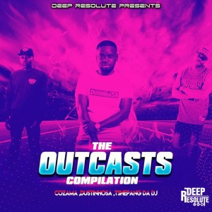 DOWNLOAD Tshepang DaDJ, DustinhoSA & CoZaMa The Outcasts Compilation Mp3