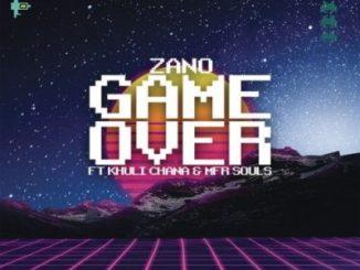DOWNLOAD Zano Game Over Ft. Khuli Chana & MFR Souls Mp3
