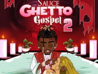 Sauce Walka Sauce Ghetto Gospel 2 Album Zip Download