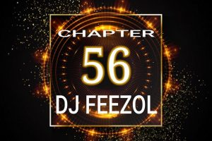 DJ FeezoL Chapter 56 2019 Mp3 Download