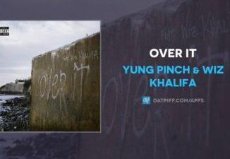 Yung Pinch ft Wiz Khalifa Over It Mp3 Download