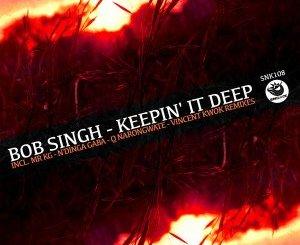 Bob Singh Keepin' It Deep (N'Dinga Gaba Remix) Mp3 Download