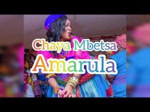 Chaya Mbetsa Amarula 2020 Mp3 Download ft DJ Maevo