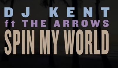 DJ Kent Ft. The Arrows Spin My World Around Video Download