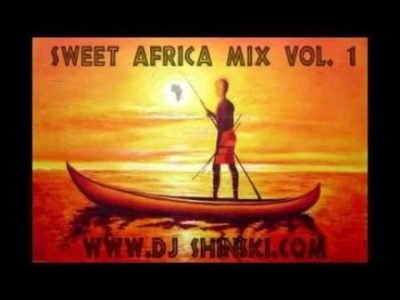 Dj Shinski Sweet Africa Mix (Ft Rhumba, Congo, South Africa, Cameroon, Nigeria, Kenya, Angola) Mp3 Download
