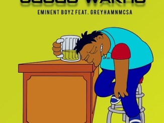 Eminent Boyz ft Greyham Mcsa Ugogo Wam Mp3 Download