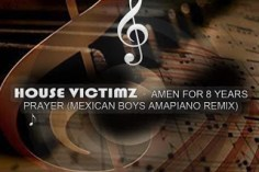House Victimz Amen For 8years Prayer (Mexican Boys Remix) Mp3 Download