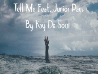 Kay De Soul Tell Me (feat. Junior Paes) Mp3 Download