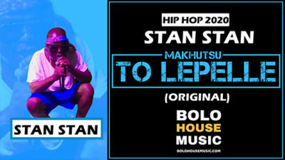Stan Stan Makhutsu To Lepelle Mp3 Download