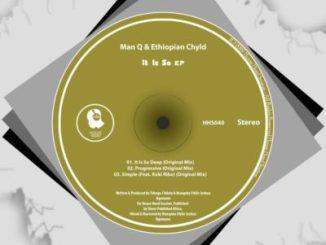 Man Q & Ethiopian Chyld Ft. Koki Riba Simple (Original Mix) Mp3 Download