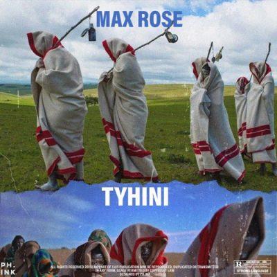 Max Rose Tyhini Mp3 Download
