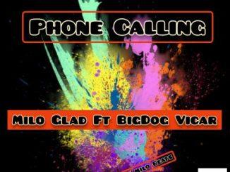 Milo Glad Phone Calling Ft. BigDog Vicar Mp3 Download