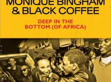 Monique Bingham & Black Coffee Deep In The Bottom (of Africa) Mp3 Download