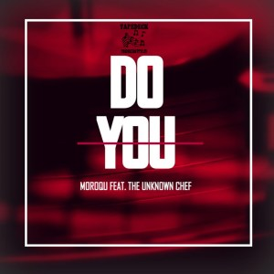 Moroqu Do You (Fusion Mix) Ft. The Unknown Chef Mp3 Download