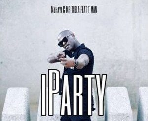 Mshayi & Mr Thela Iparty Mp3 Download (ft. T-Man)