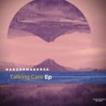 Naazormaker Musiique SA – Talking Care EP