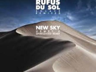 RÜFÜS DU SOL New Sky (Urmet K Unreleased Remix) Mp3 Download