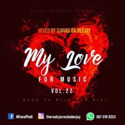 Sjavas Da Deejay My Love For Music Vol. 22 (Road To Plug & Play Episode 1) Mp3 Download