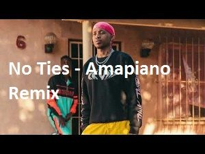 Tshego Ft King Monada No Ties Amapiano Remake Mp3 Download
