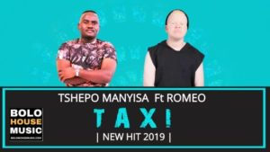 Tshepo Manyisa Taxi ft Romeo Mp3 Download
