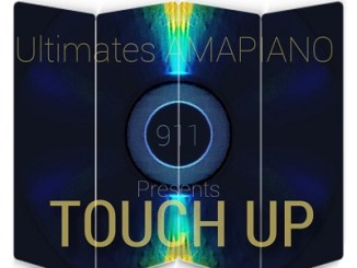 Ultimates Amapiano 911 Touch Up Mp3 Download