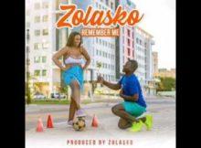 Zolasko Remember me song Mp3 Download