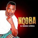 EP: Dj Mimmz Africa – Nqoba