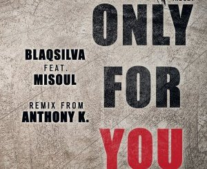 EP: Blaqsilva & Misoul Only For You Zip Download