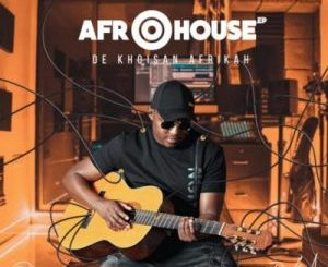 De Khoisan Afrikah Afro House Ep Download