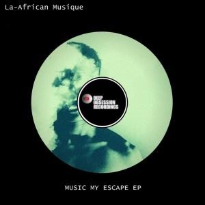 La-African Musique Music My Escape Zip Download